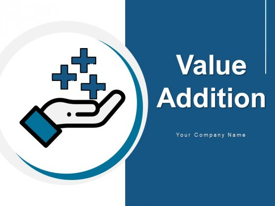 Value_Addition_Product_Employers_Ppt_PowerPoint_Presentation_Complete_Deck_Slide_1