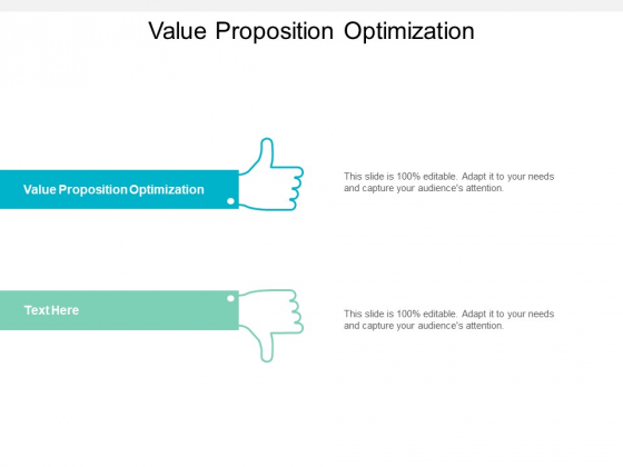 Value Proposition Optimization Ppt PowerPoint Presentation Deck Cpb