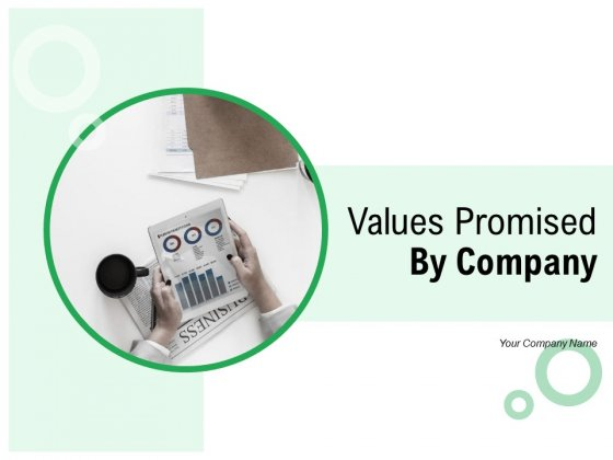 Values Promised By Company Ppt PowerPoint Presentation Complete Deck With Slides
