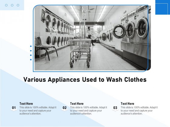 Various Appliances Used To Wash Clothes Ppt PowerPoint Presentation Gallery Demonstration PDF