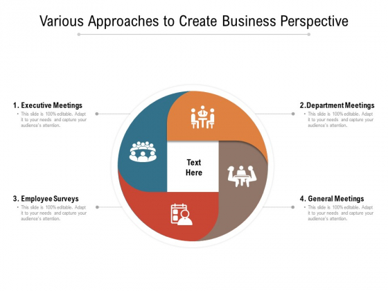 Various Approaches To Create Business Perspective Ppt PowerPoint Presentation Slides Infographic Template PDF