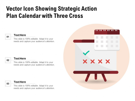 Vector Icon Showing Strategic Action Plan Calendar With Three Cross Ppt PowerPoint Presentation Ideas Objects PDF