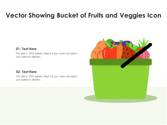 Vector Showing Bucket Of Fruits And Veggies Icon Ppt PowerPoint Presentation File Format Ideas PDF