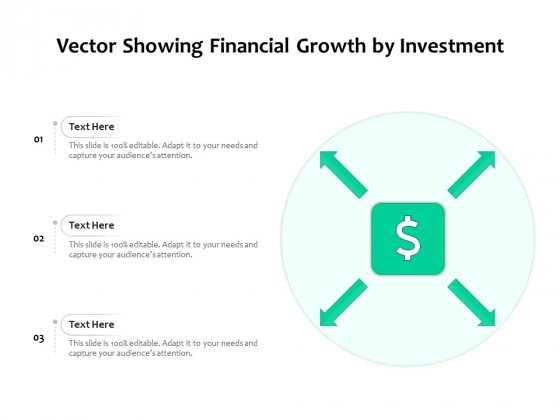 Vector Showing Financial Growth By Investment Ppt PowerPoint Presentation Show Slide PDF