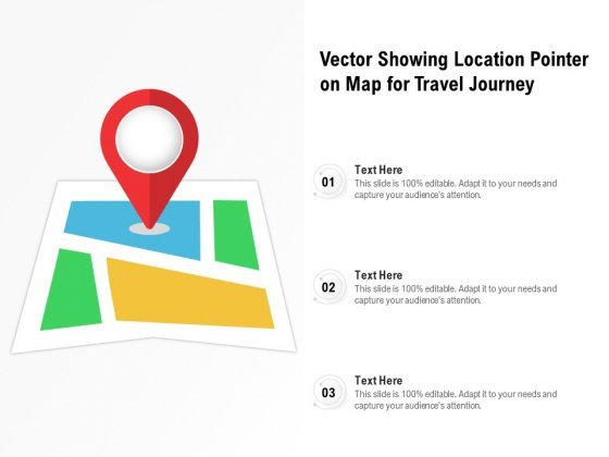 Vector Showing Location Pointer On Map For Travel Journey Ppt PowerPoint Presentation Gallery Slide Download PDF