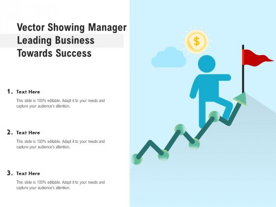 Vector Showing Manager Leading Business Towards Success Ppt PowerPoint Presentation File Pictures PDF