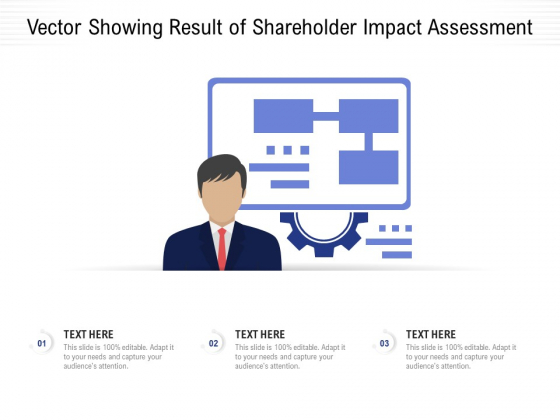 Vector Showing Result Of Shareholder Impact Assessment Ppt PowerPoint Presentation Icon Skills PDF