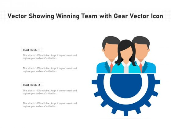 Vector Showing Winning Team With Gear Vector Icon Ppt PowerPoint Presentation Gallery Example PDF