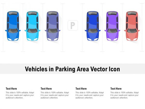 Vehicles In Parking Area Vector Icon Ppt PowerPoint Presentation Icon Layouts