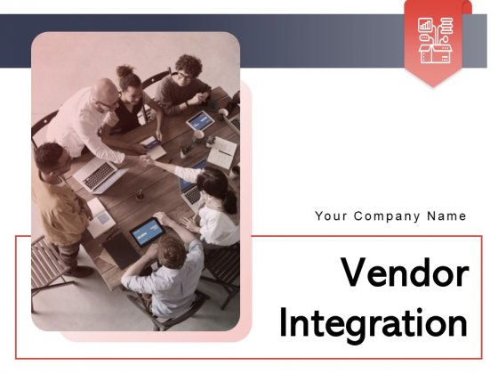 Vendor Integration Business Process Ppt PowerPoint Presentation Complete Deck