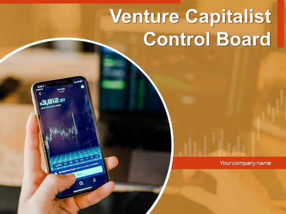 Venture Capitalist Control Board Ppt PowerPoint Presentation Complete Deck With Slides