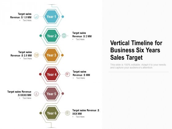 Vertical Timeline For Business Six Years Sales Target Ppt Inspiration PDF
