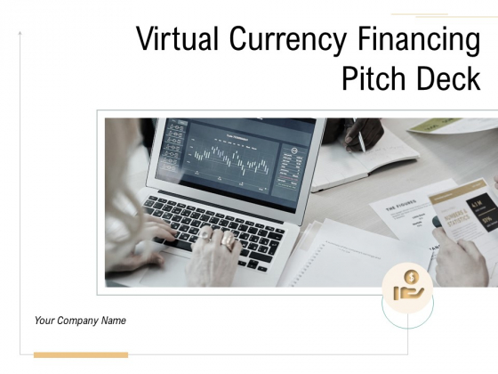 Virtual Currency Financing Pitch Deck Ppt PowerPoint Presentation Complete Deck With Slides