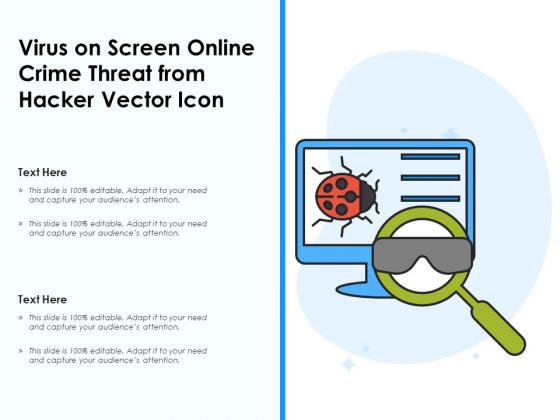 Virus On Screen Online Crime Threat From Hacker Vector Icon Ppt PowerPoint Presentation Gallery Smartart PDF