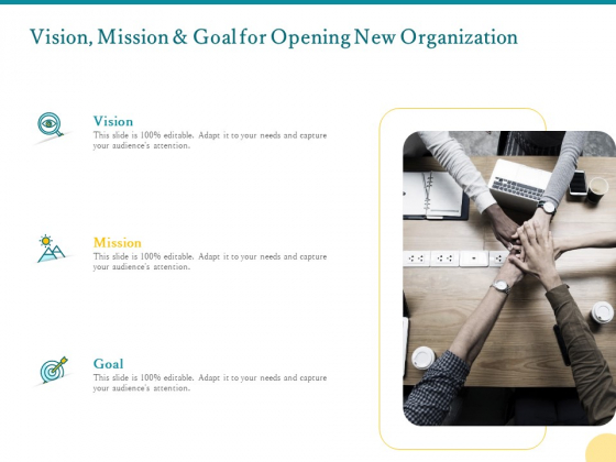 Vision Mission And Goal For Opening New Organization Ppt PowerPoint Presentation Gallery Files PDF