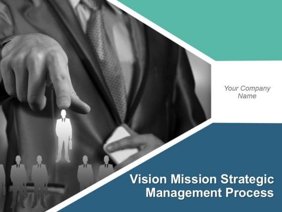 Vision Mission Strategic Management Process Presentation Slide