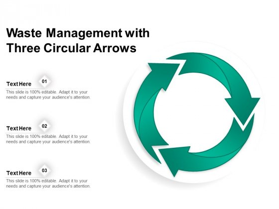 Waste Management With Three Circular Arrows Ppt PowerPoint Presentation Summary Introduction PDF
