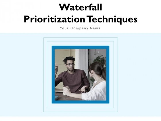 Waterfall Project Prioritization Methodology Ppt PowerPoint Presentation Complete Deck With Slides
