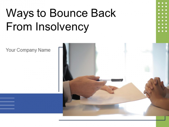 Ways To Bounce Back From Insolvency Ppt PowerPoint Presentation Complete Deck With Slides