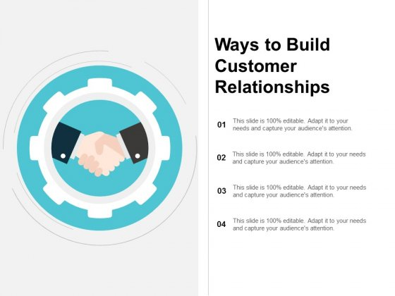 Ways To Build Customer Relationships Ppt PowerPoint Presentation Outline Format
