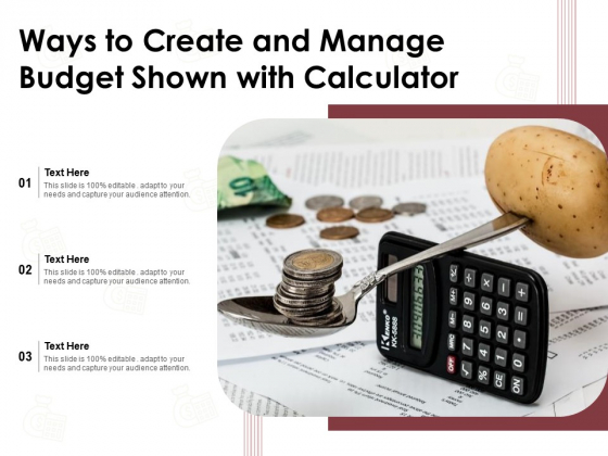 Ways To Create And Manage Budget Shown With Calculator Ppt PowerPoint Presentation File Graphics Design PDF