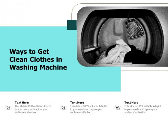 Ways To Get Clean Clothes In Washing Machine Ppt PowerPoint Presentation File Display PDF