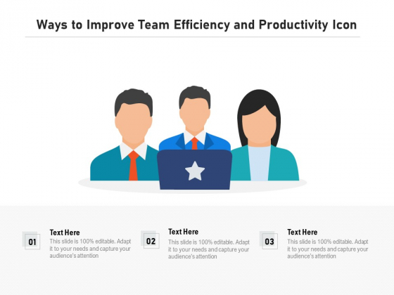 Ways To Improve Team Efficiency And Productivity Icon Ppt PowerPoint Presentation File Slide Download PDF