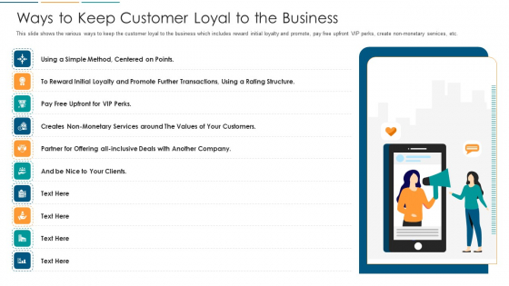 Ways To Keep Customer Loyal To The Business Ppt Inspiration Topics PDF