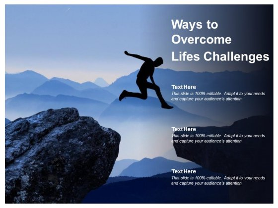Ways To Overcome Lifes Challenges Ppt PowerPoint Presentation Outline Graphic Images