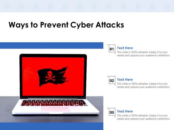 Ways To Prevent Cyber Attacks Ppt PowerPoint Presentation Portfolio Ideas PDF