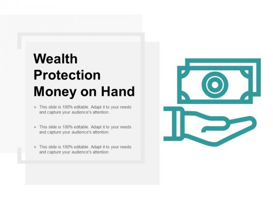 Wealth Protection Money On Hand Ppt Powerpoint Presentation File Gridlines