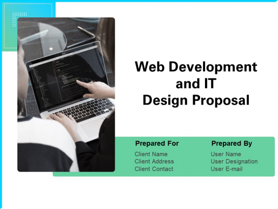 Web Development And IT Design Proposal Ppt PowerPoint Presentation Complete Deck With Slides