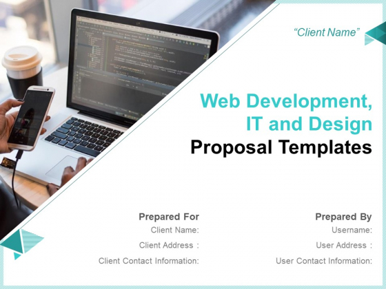 Web Development IT And Design Proposal Templates Ppt PowerPoint Presentation Complete Deck With Slides