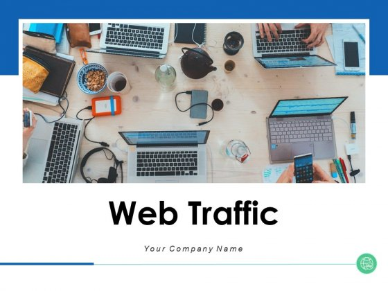 Web Traffic Analyzers Management Ppt PowerPoint Presentation Complete Deck
