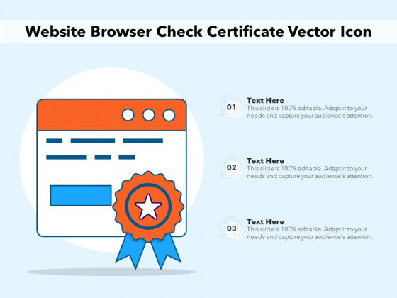 Website Browser Check Certificate Vector Icon Ppt PowerPoint Presentation Gallery Topics PDF