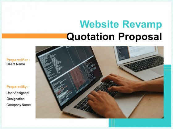 Website Revamp Quotation Proposal Ppt PowerPoint Presentation Complete Deck With Slides