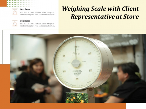 Weighing Scale With Client Representative At Store Ppt PowerPoint Presentation Gallery Graphic Images PDF