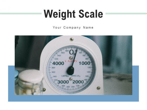 Weight Scale Measurement Measuring Ppt PowerPoint Presentation Complete Deck