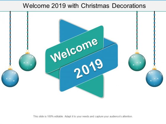 Welcome 2019 With Christmas Decorations Ppt Powerpoint Presentation Layouts