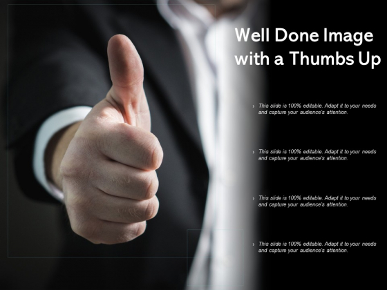 Well Done Image With A Thumbs Up Ppt PowerPoint Presentation Icon Samples