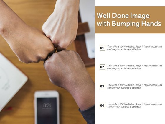 Well Done Image With Bumping Hands Ppt PowerPoint Presentation Visual Aids Backgrounds