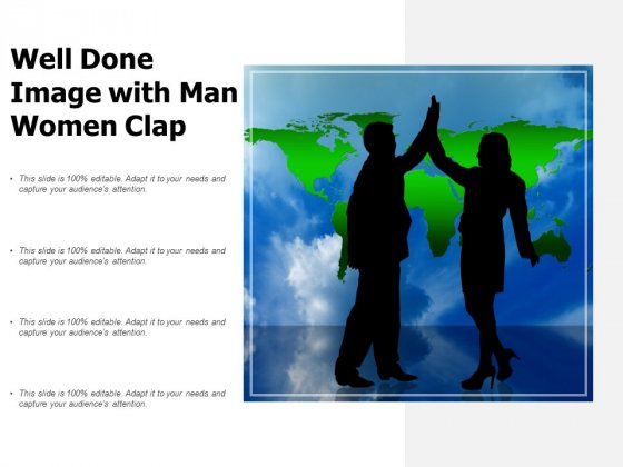 Well Done Image With Man Women Clap Ppt PowerPoint Presentation Layouts Elements