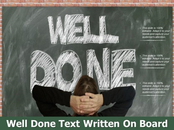 Well Done Text Written On Board Ppt PowerPoint Presentation Ideas Layouts