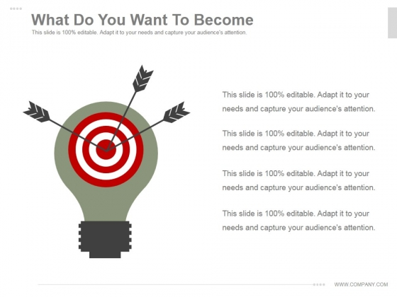 What Do You Want To Become Ppt PowerPoint Presentation Designs