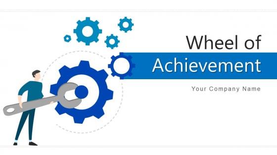 Wheel Of Achievement Workforce Deploy Ppt PowerPoint Presentation Complete Deck With Slides