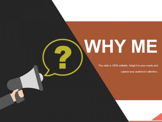 Why Me Ppt PowerPoint Presentation Tips