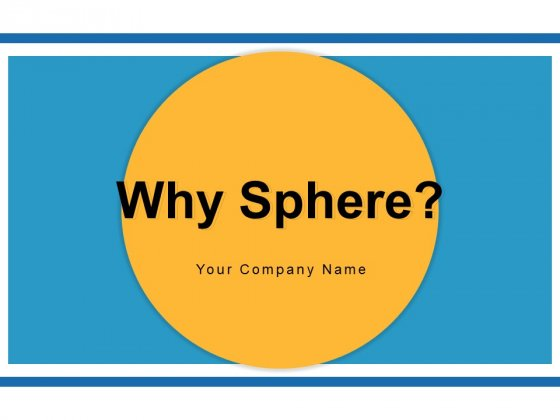 Why Sphere Leadership Organization Ppt PowerPoint Presentation Complete Deck