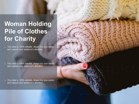 Woman Holding Pile Of Clothes For Charity Ppt Powerpoint Presentation Pictures Slideshow