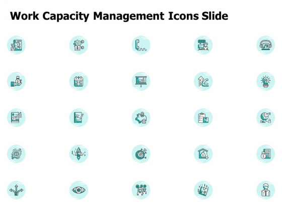 Work Capacity Management Icons Slide Ppt PowerPoint Presentation Outline Outfit