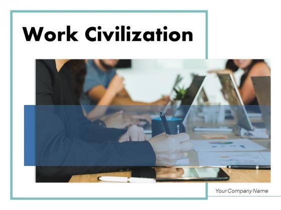 Work Civilization Analyst Proactive Ppt PowerPoint Presentation Complete Deck